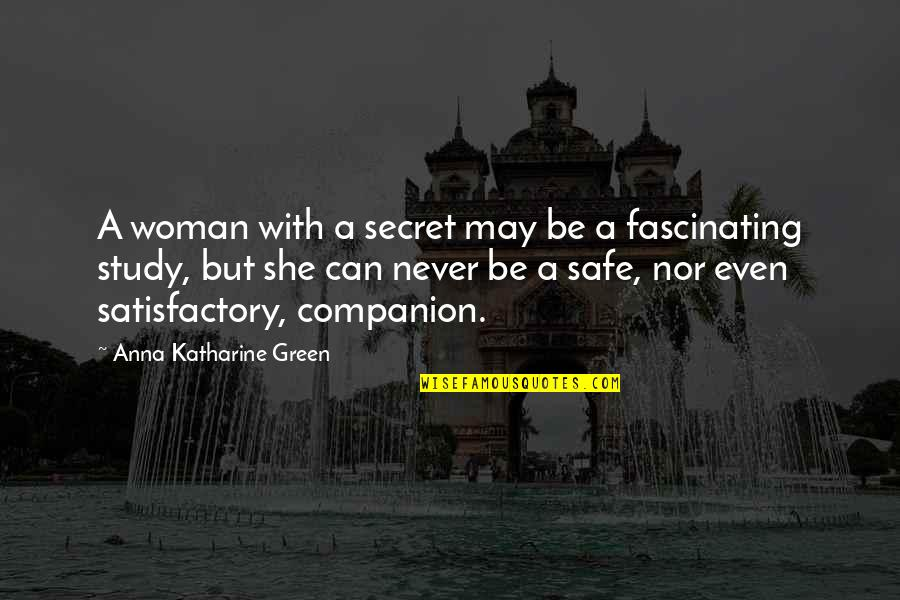 Aj Miller Quotes By Anna Katharine Green: A woman with a secret may be a