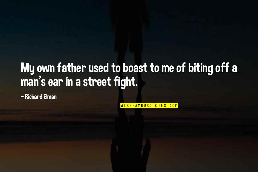Akame Ga Kiru Quotes By Richard Elman: My own father used to boast to me
