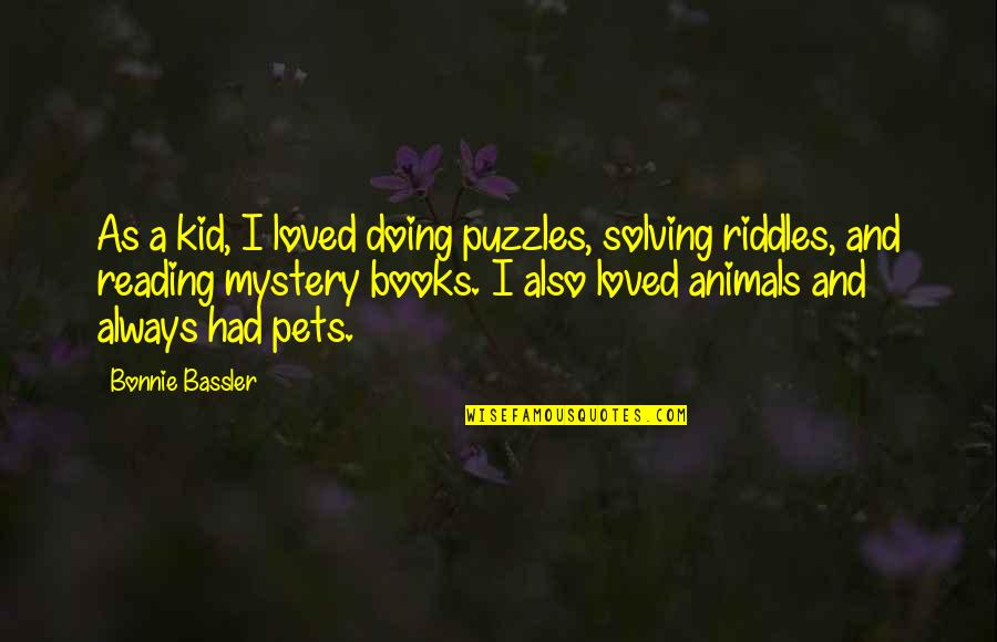Akatsuki Sad Quotes By Bonnie Bassler: As a kid, I loved doing puzzles, solving