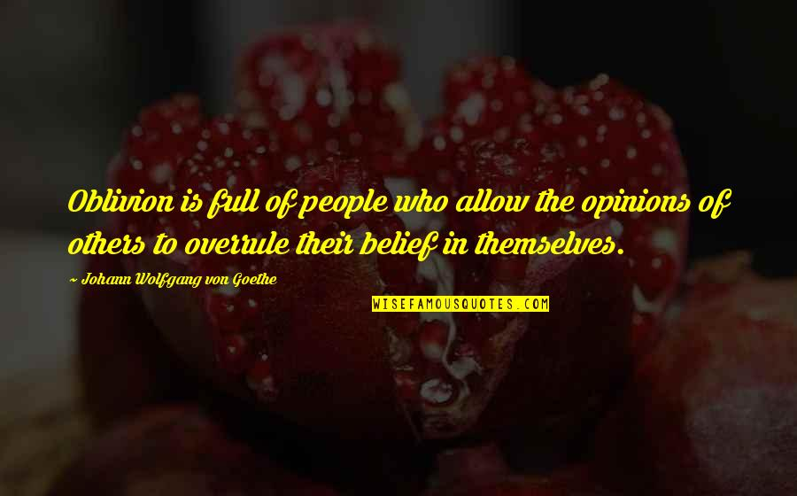 Akhaian Quotes By Johann Wolfgang Von Goethe: Oblivion is full of people who allow the