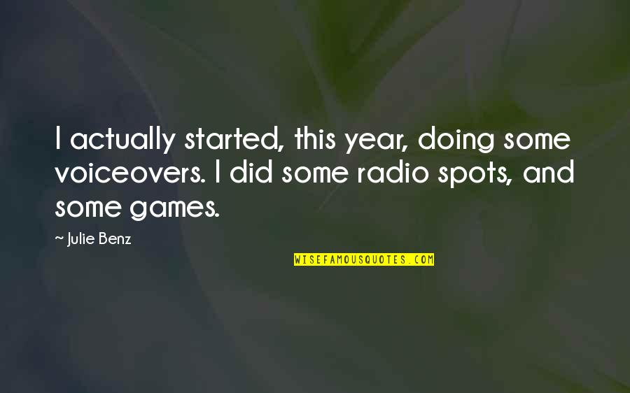 Akhaian Quotes By Julie Benz: I actually started, this year, doing some voiceovers.