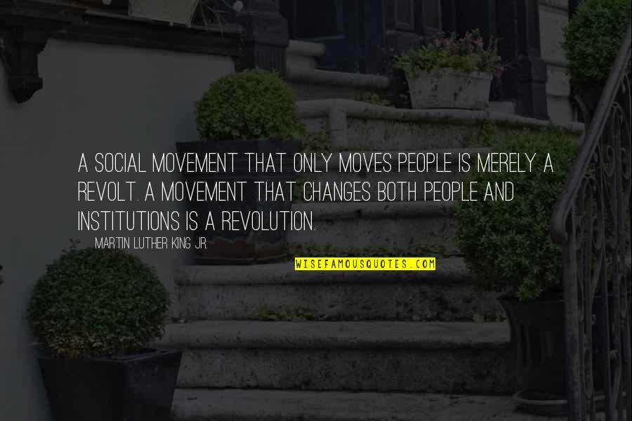 Akin Ka Nalang Quotes By Martin Luther King Jr.: A social movement that only moves people is