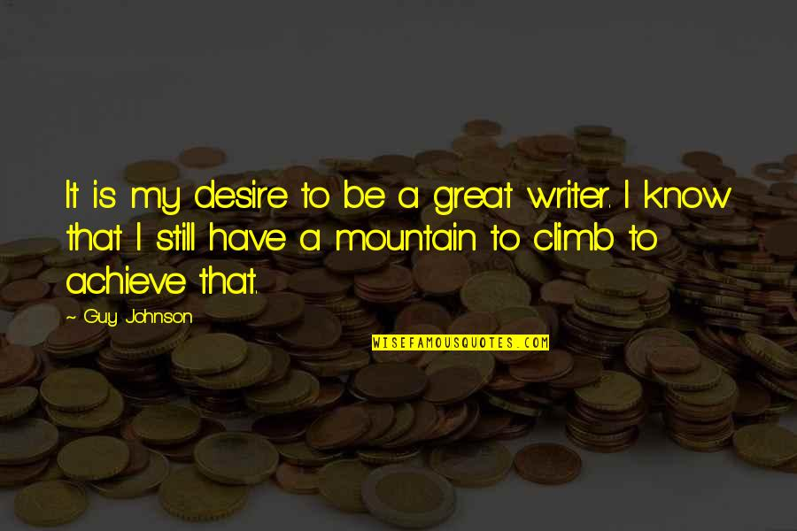 Akito Hayama Quotes By Guy Johnson: It is my desire to be a great