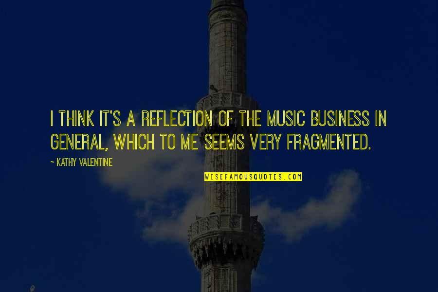 Akito Hayama Quotes By Kathy Valentine: I think it's a reflection of the music