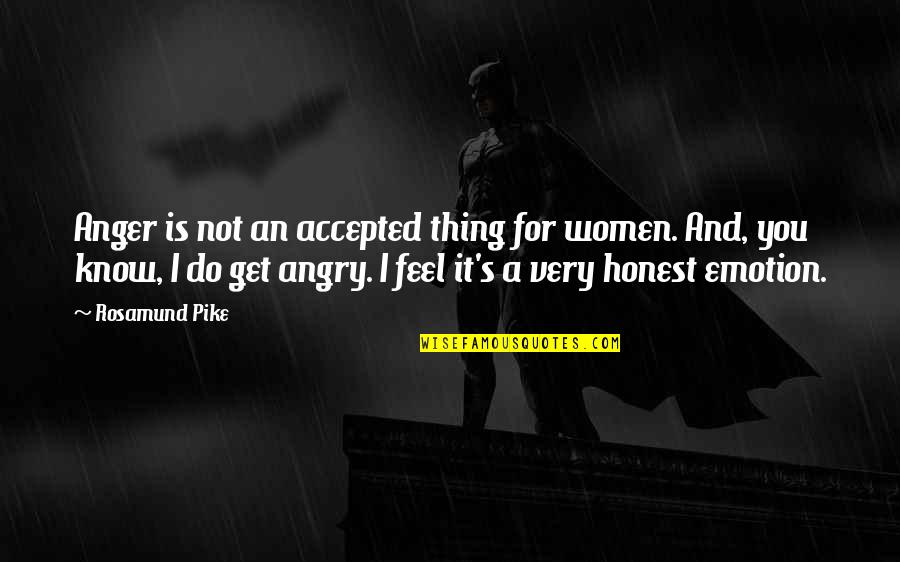 Akll Quotes By Rosamund Pike: Anger is not an accepted thing for women.