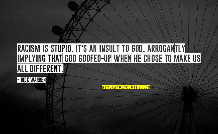 Akmal Quotes By Rick Warren: Racism is stupid. It's an insult to God,