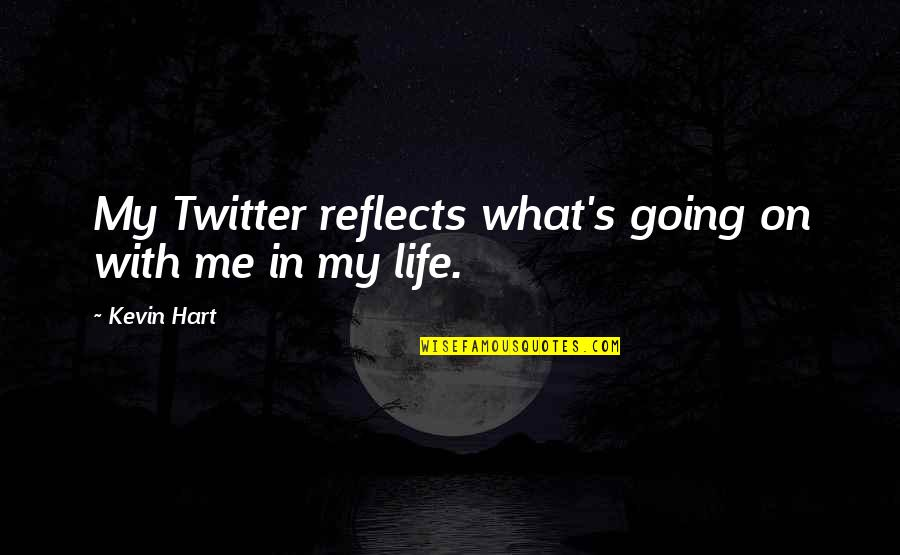 Akutagawa Quotes By Kevin Hart: My Twitter reflects what's going on with me