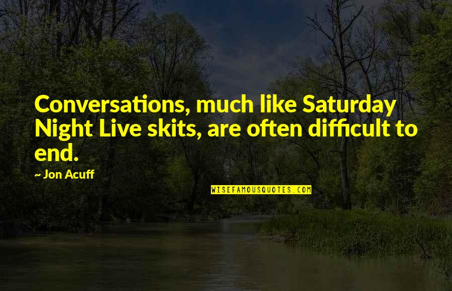Akward Quotes By Jon Acuff: Conversations, much like Saturday Night Live skits, are