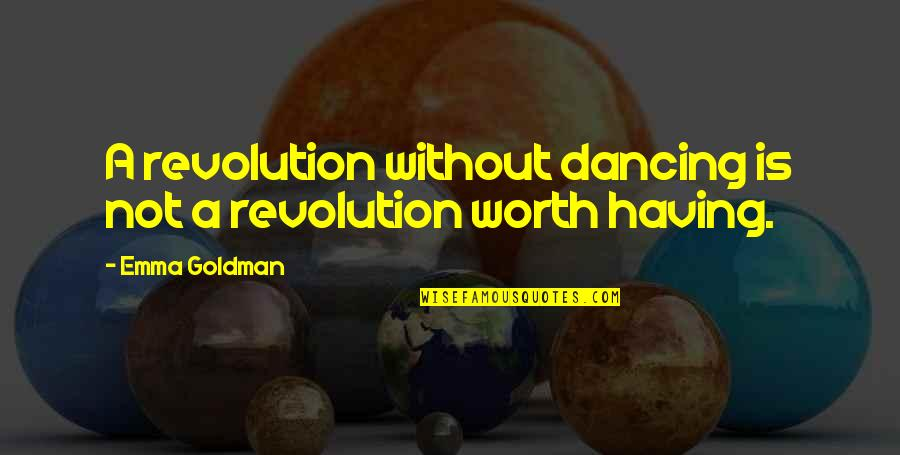 Alabama Auburn Rivalry Quotes By Emma Goldman: A revolution without dancing is not a revolution