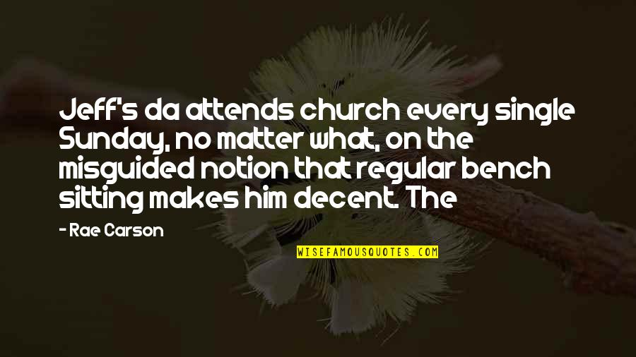 Alabama Auburn Rivalry Quotes By Rae Carson: Jeff's da attends church every single Sunday, no