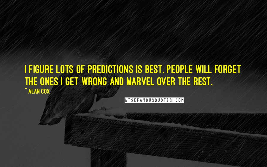 Alan Cox quotes: I figure lots of predictions is best. People will forget the ones I get wrong and marvel over the rest.