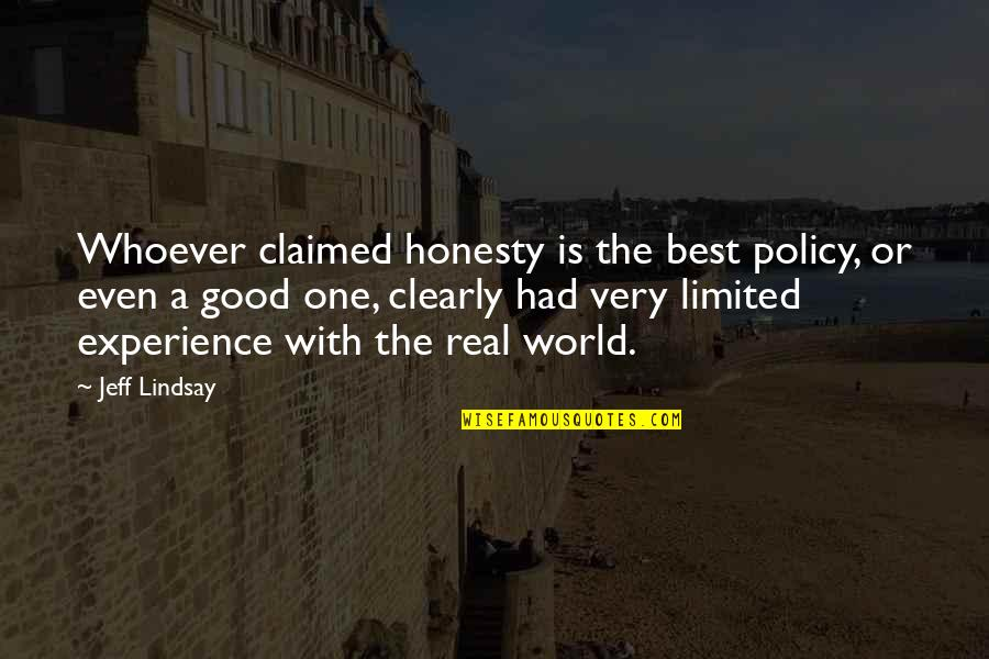 Alan Hangover Satchel Quotes By Jeff Lindsay: Whoever claimed honesty is the best policy, or