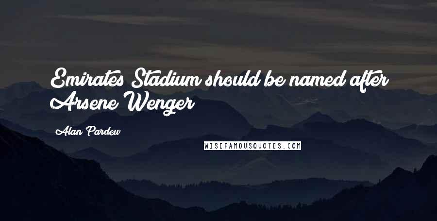 Alan Pardew quotes: Emirates Stadium should be named after Arsene Wenger