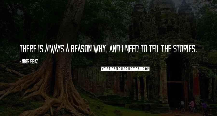 Alber Elbaz quotes: There is always a reason why, and I need to tell the stories.