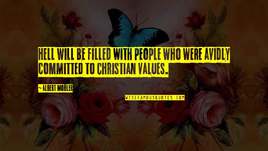 Albert Mohler Quotes By Albert Mohler: Hell will be filled with people who were