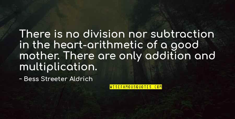 Albert Mohler Quotes By Bess Streeter Aldrich: There is no division nor subtraction in the