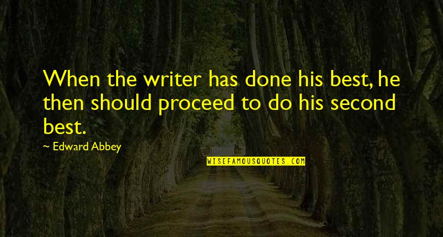 Albert Mohler Quotes By Edward Abbey: When the writer has done his best, he
