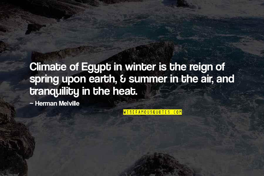 Albert Mohler Quotes By Herman Melville: Climate of Egypt in winter is the reign