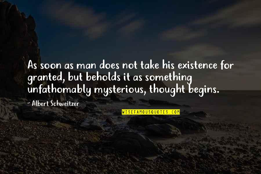Albert Schweitzer Quotes By Albert Schweitzer: As soon as man does not take his