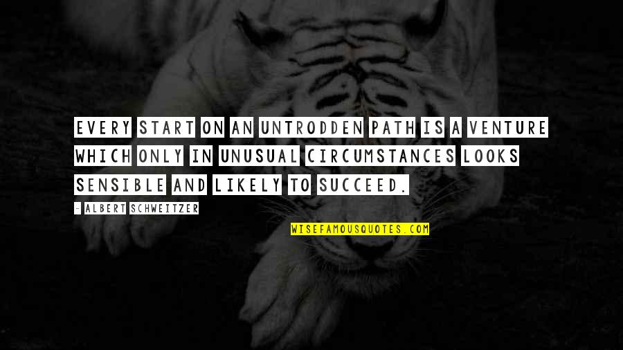Albert Schweitzer Quotes By Albert Schweitzer: Every start on an untrodden path is a