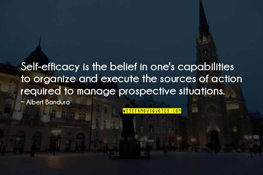 Albert's Quotes By Albert Bandura: Self-efficacy is the belief in one's capabilities to