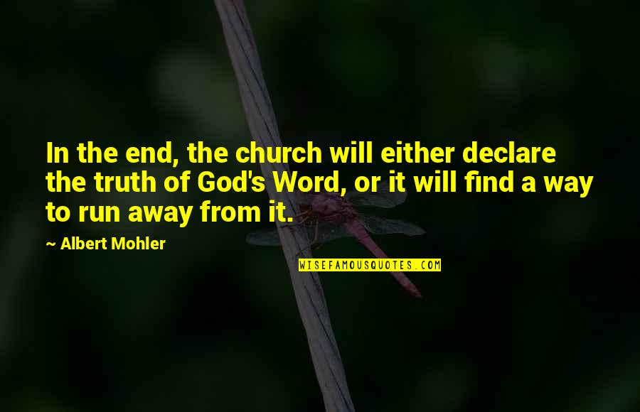Albert's Quotes By Albert Mohler: In the end, the church will either declare