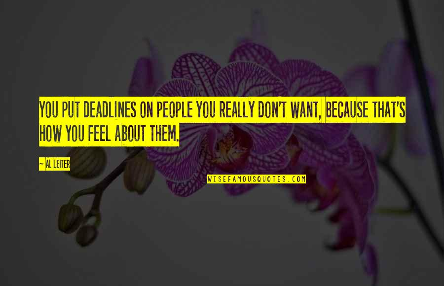 Albirich Quotes By Al Leiter: You put deadlines on people you really don't