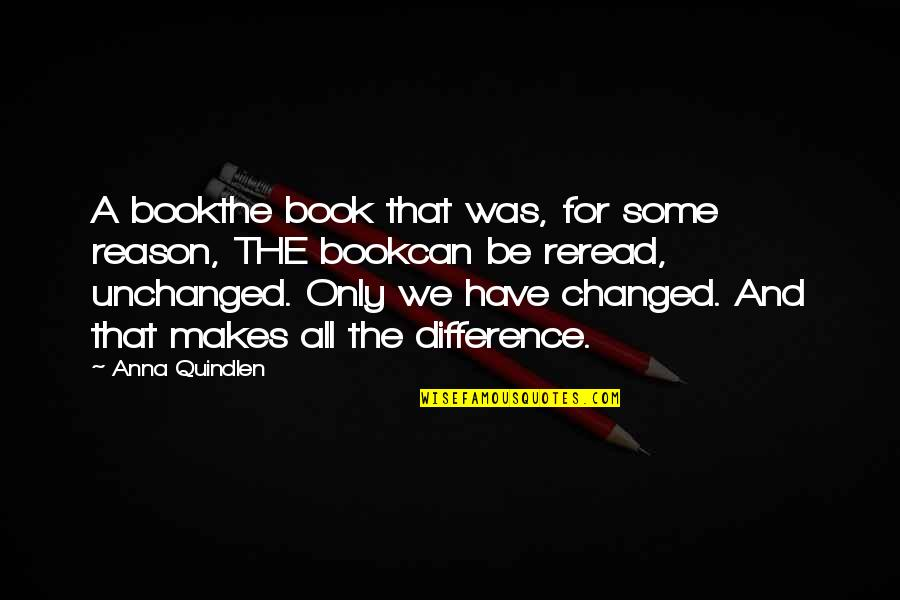 Albirich Quotes By Anna Quindlen: A bookthe book that was, for some reason,
