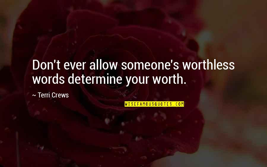Albirich Quotes By Terri Crews: Don't ever allow someone's worthless words determine your