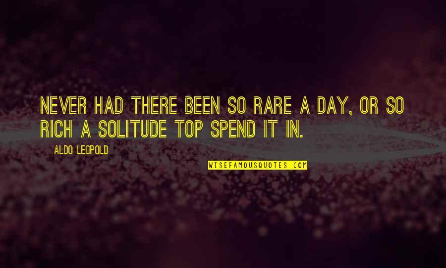 Aldo Leopold Quotes By Aldo Leopold: Never had there been so rare a day,