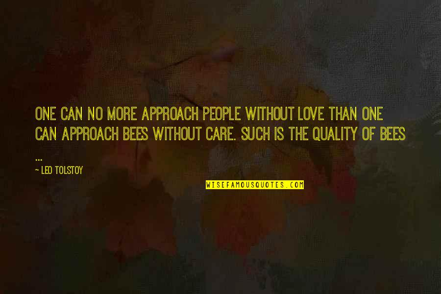 Aldshaw Quotes By Leo Tolstoy: One can no more approach people without love