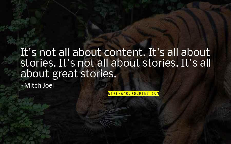 Aldshaw Quotes By Mitch Joel: It's not all about content. It's all about