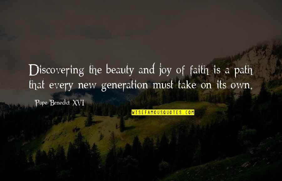 Alegran Quotes By Pope Benedict XVI: Discovering the beauty and joy of faith is