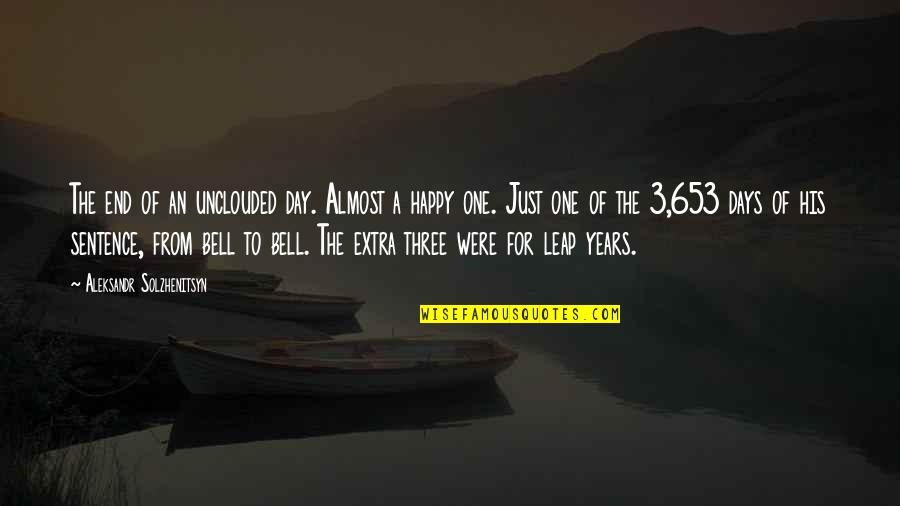 Aleksandr Quotes By Aleksandr Solzhenitsyn: The end of an unclouded day. Almost a