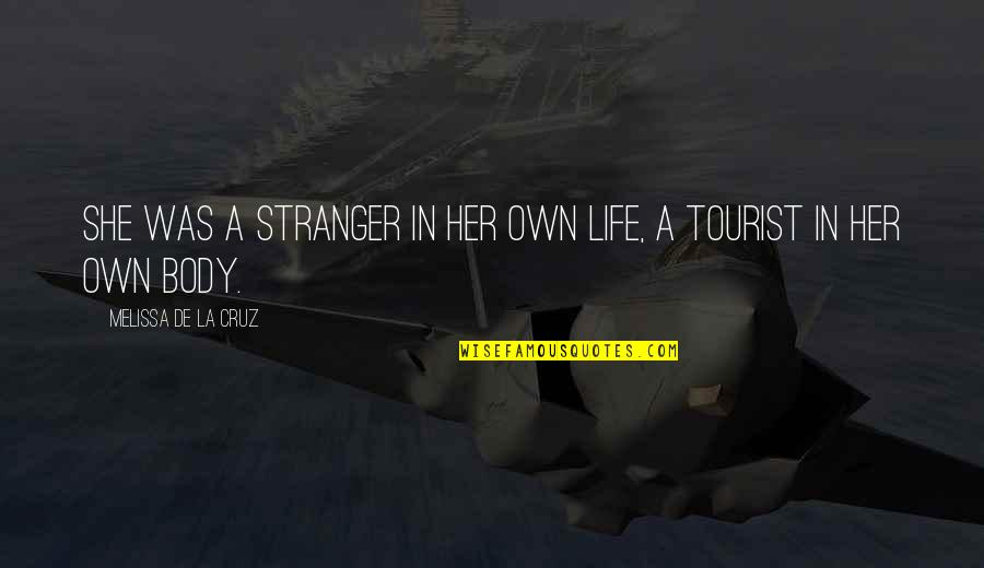 Alen Quotes By Melissa De La Cruz: She was a stranger in her own life,