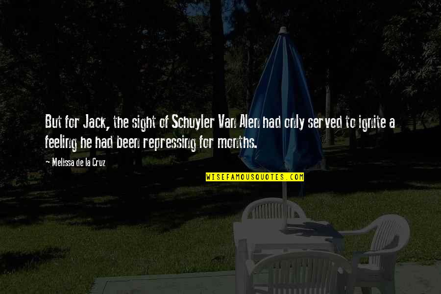 Alen Quotes By Melissa De La Cruz: But for Jack, the sight of Schuyler Van