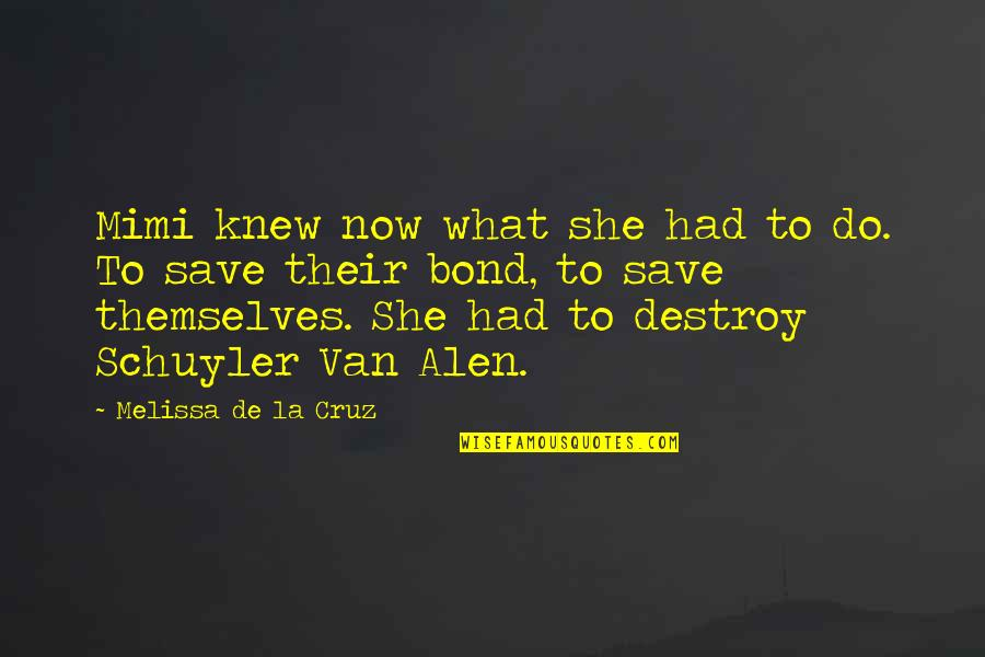 Alen Quotes By Melissa De La Cruz: Mimi knew now what she had to do.