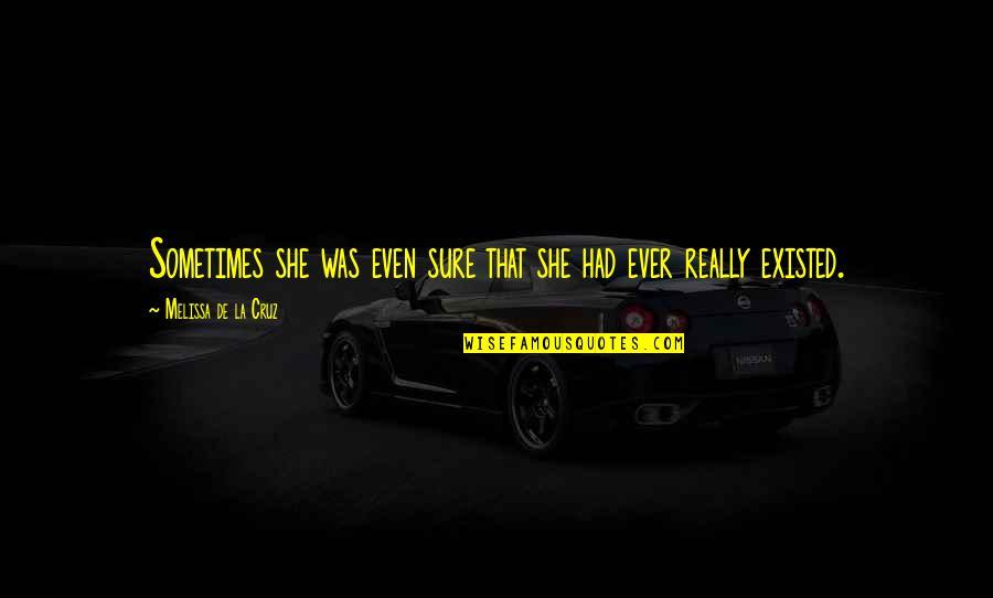 Alen Quotes By Melissa De La Cruz: Sometimes she was even sure that she had