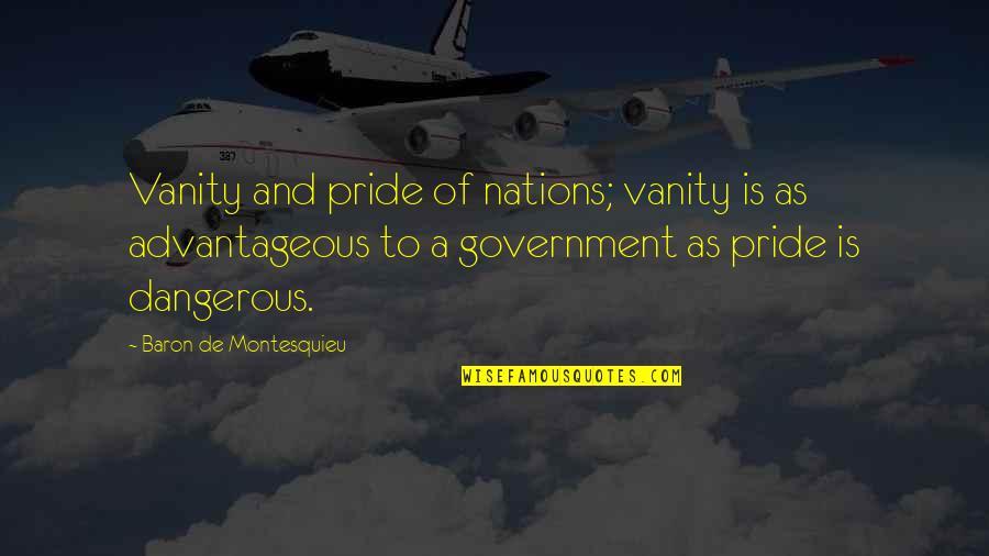 Alessandra Neymar Quotes By Baron De Montesquieu: Vanity and pride of nations; vanity is as