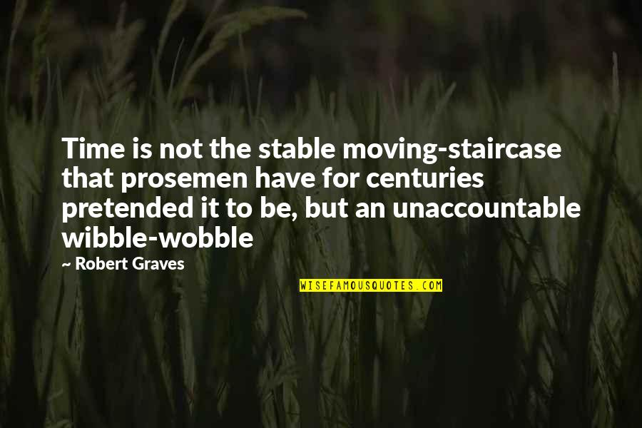 Alex And Jo Quotes By Robert Graves: Time is not the stable moving-staircase that prosemen