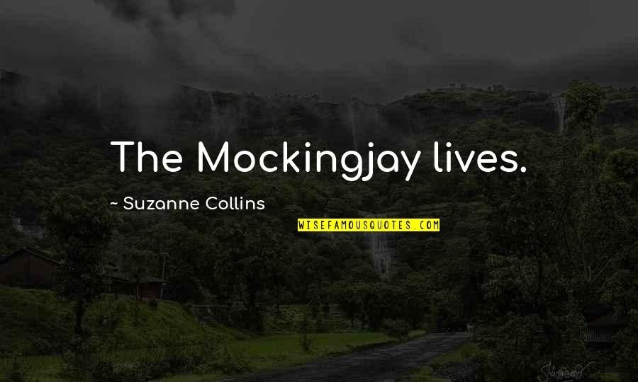 Alex Avila Quotes By Suzanne Collins: The Mockingjay lives.