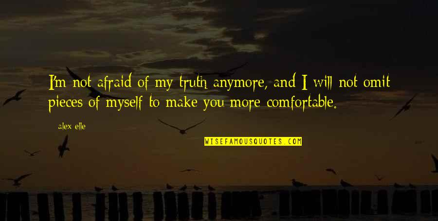 Alex Elle Quotes By Alex Elle: I'm not afraid of my truth anymore, and