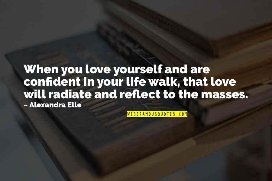 Alex Elle Quotes By Alexandra Elle: When you love yourself and are confident in