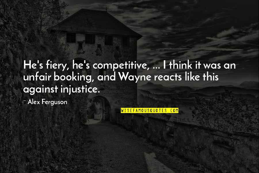 Alex Ferguson Quotes By Alex Ferguson: He's fiery, he's competitive, ... I think it