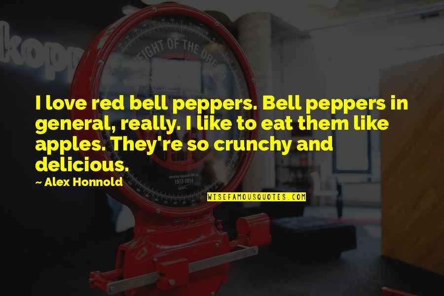 Alex Honnold Quotes By Alex Honnold: I love red bell peppers. Bell peppers in