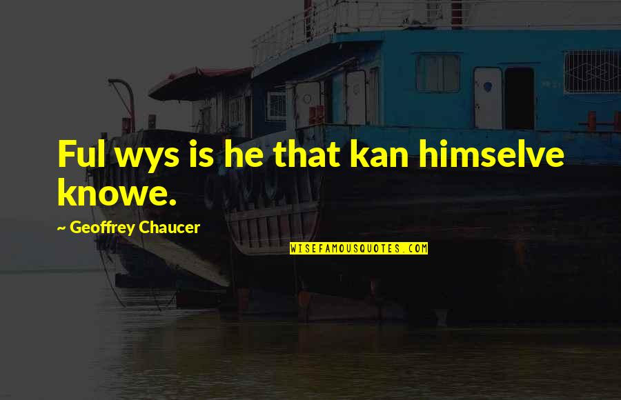 Alex Scarrow Quotes By Geoffrey Chaucer: Ful wys is he that kan himselve knowe.