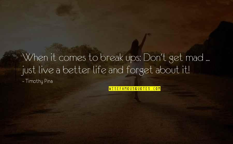 Alexander Alekhine Quotes By Timothy Pina: When it comes to break ups: Don't get