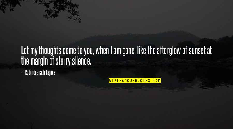 Alexander Fleming's Quotes By Rabindranath Tagore: Let my thoughts come to you, when I
