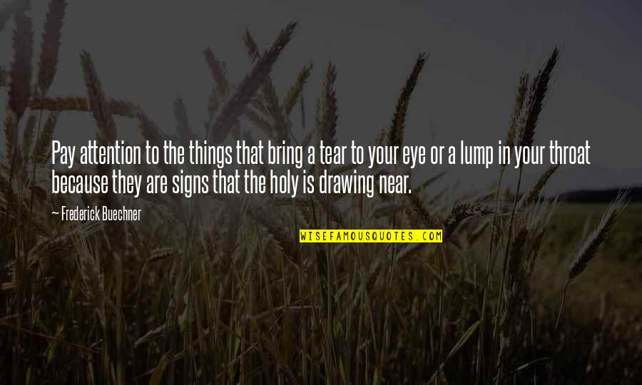 Alexandra Ansanelli Quotes By Frederick Buechner: Pay attention to the things that bring a