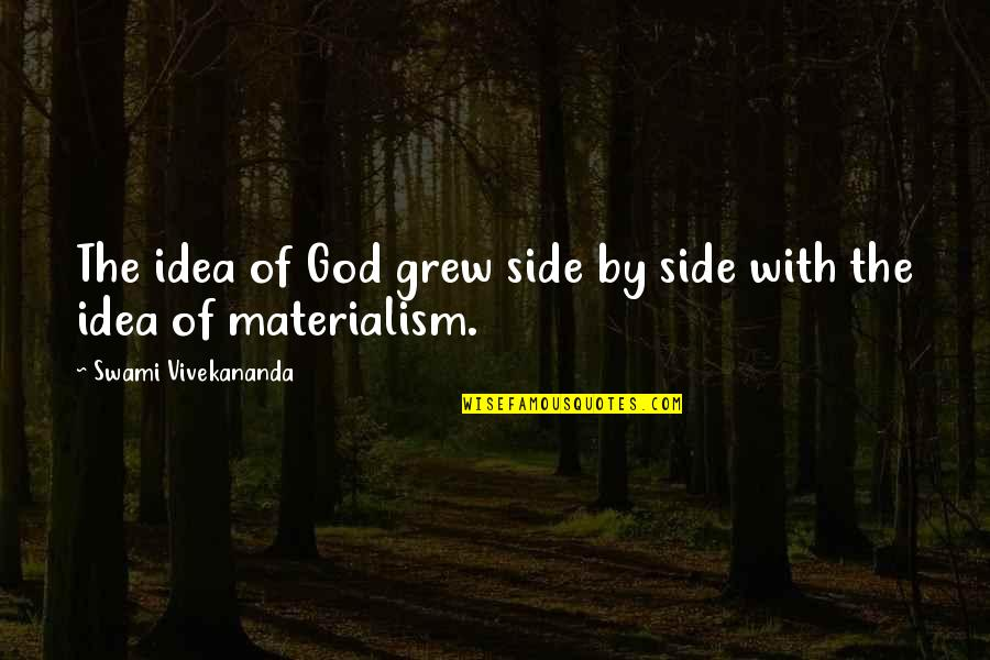 Alexandra Ansanelli Quotes By Swami Vivekananda: The idea of God grew side by side
